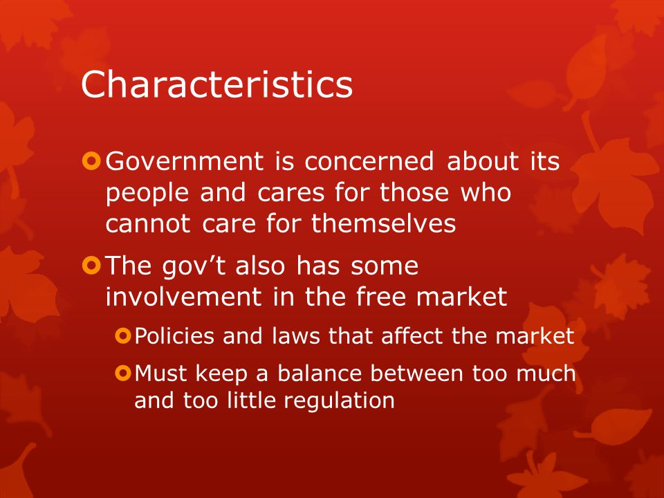 Characteristics Government is concerned about its people and cares for those who cannot care for themselves.