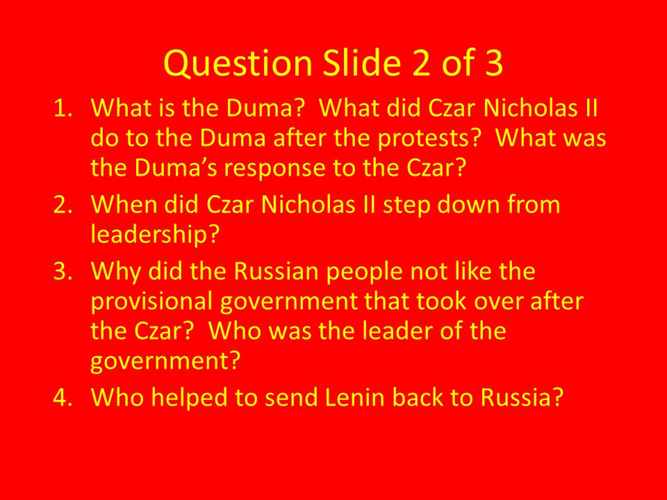 Question Slide 2 of 3 What is the Duma What did Czar Nicholas II do to the Duma after the protests What was the Duma's response to the Czar