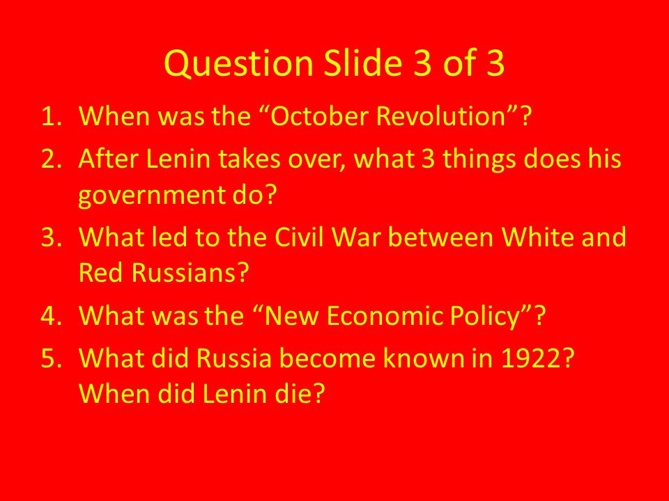 Question Slide 3 of 3 When was the October Revolution