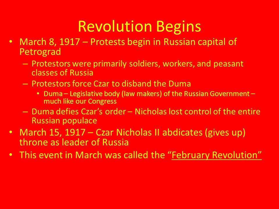Revolution Begins March 8, 1917 – Protests begin in Russian capital of Petrograd.