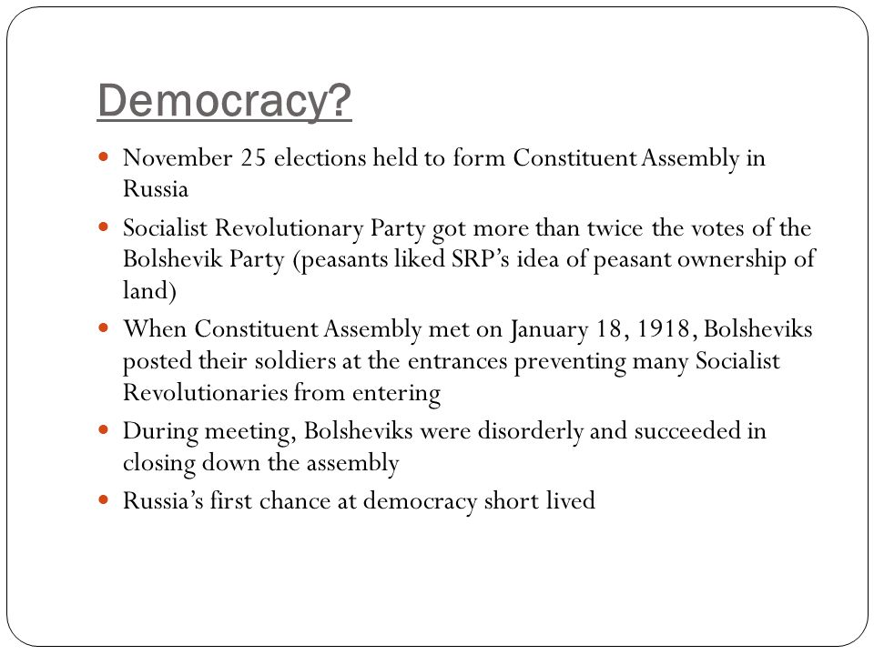 Democracy November 25 elections held to form Constituent Assembly in Russia.
