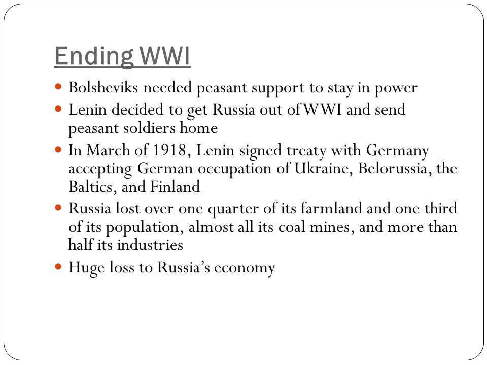 Ending WWI Bolsheviks needed peasant support to stay in power