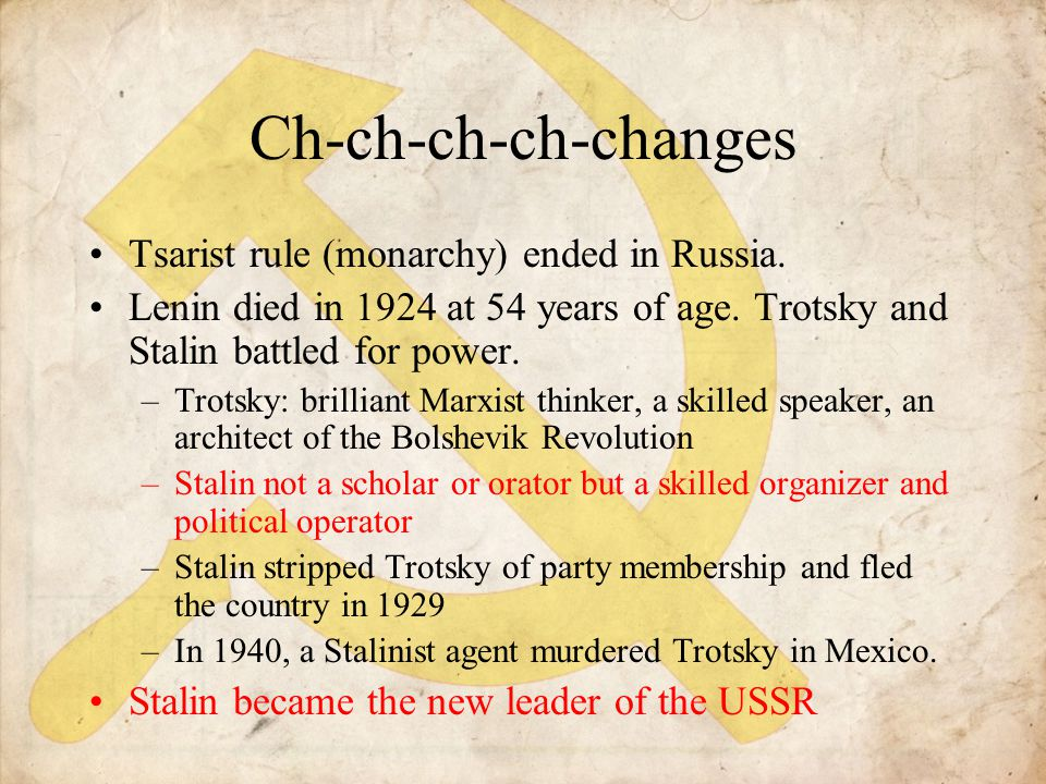 Ch-ch-ch-ch-changes Tsarist rule (monarchy) ended in Russia.