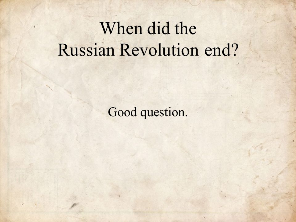 When did the Russian Revolution end