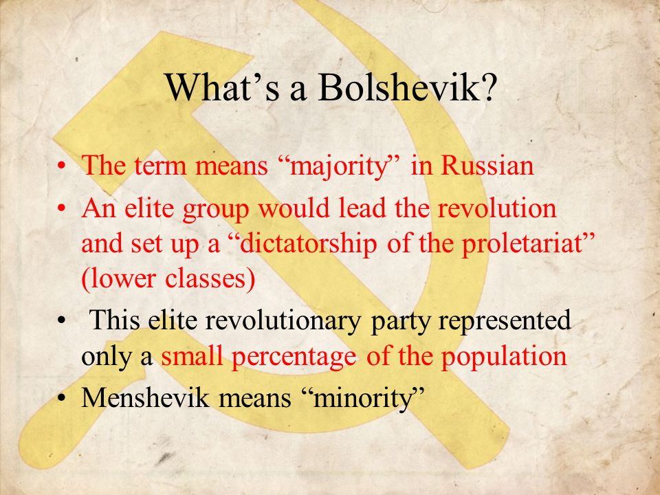 What's a Bolshevik The term means majority in Russian