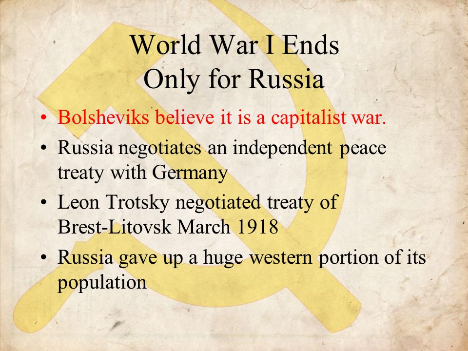 World War I Ends Only for Russia