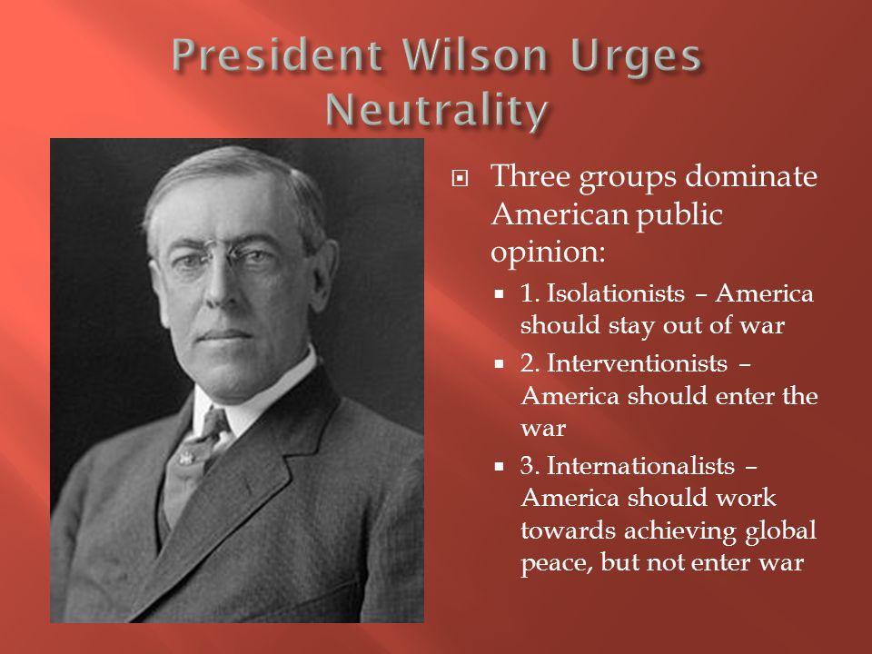 President Wilson Urges Neutrality