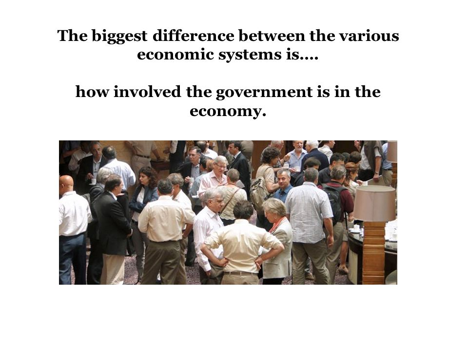 The biggest difference between the various economic systems is….