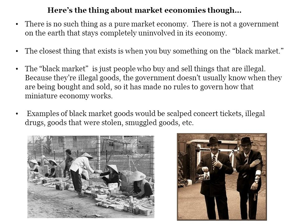 Here's the thing about market economies though…