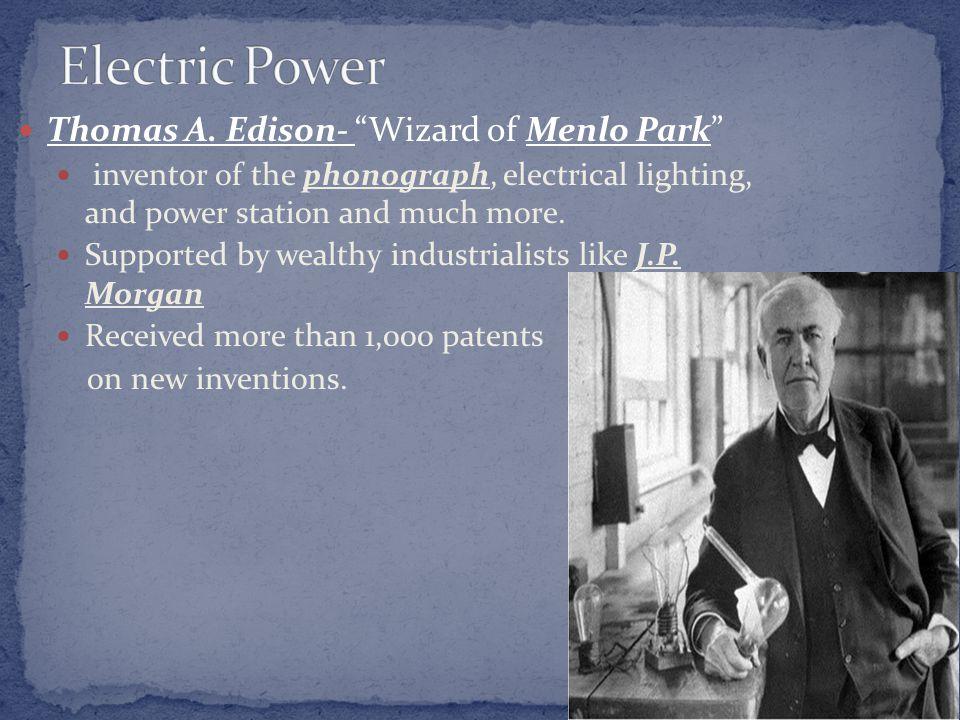 Electric Power Thomas A. Edison- Wizard of Menlo Park