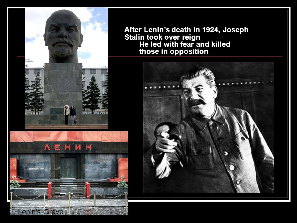 After Lenin's death in 1924, Joseph Stalin took over reign