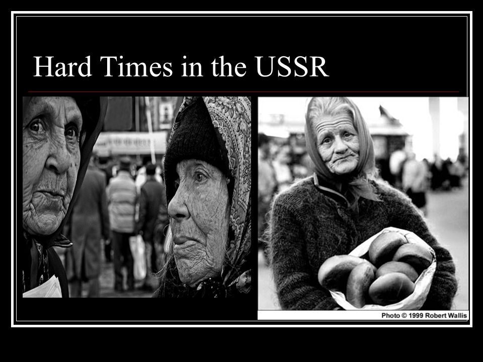 Hard Times in the USSR
