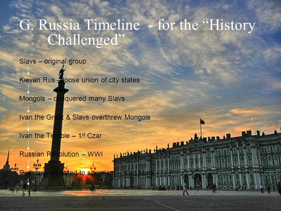 G. Russia Timeline - for the History Challenged
