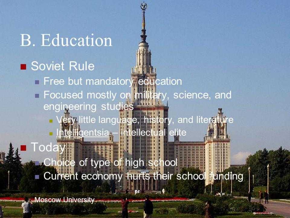 B. Education Soviet Rule Today Free but mandatory education