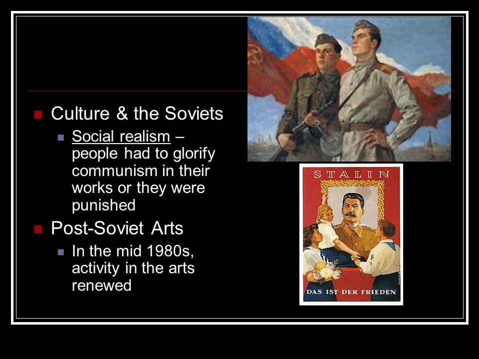 Culture & the Soviets Post-Soviet Arts