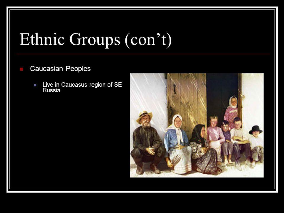 Ethnic Groups (con't) Caucasian Peoples
