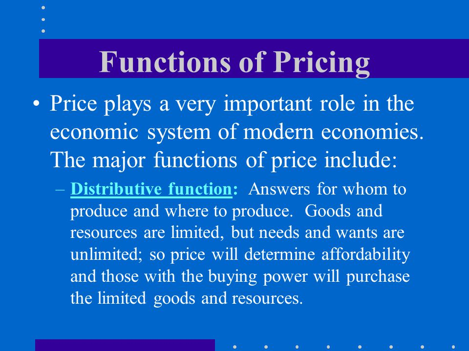 Functions of Pricing Price plays a very important role in the economic system of modern economies. The major functions of price include: