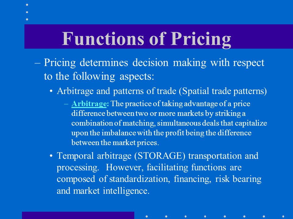 Functions of Pricing Pricing determines decision making with respect to the following aspects: