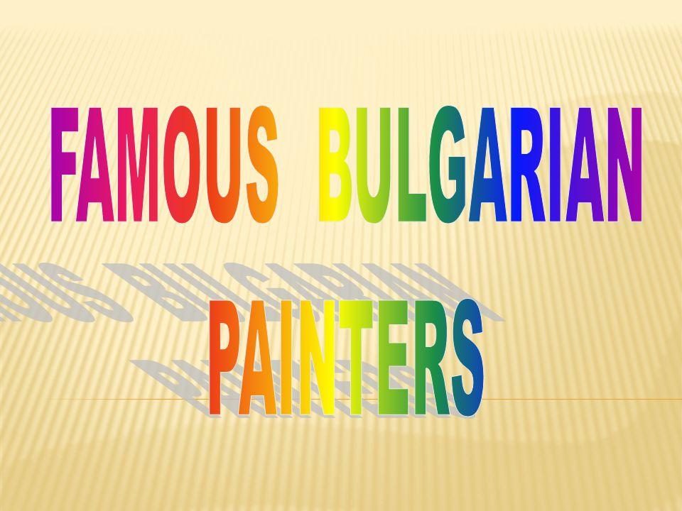 FAMOUS BULGARIAN PAINTERS