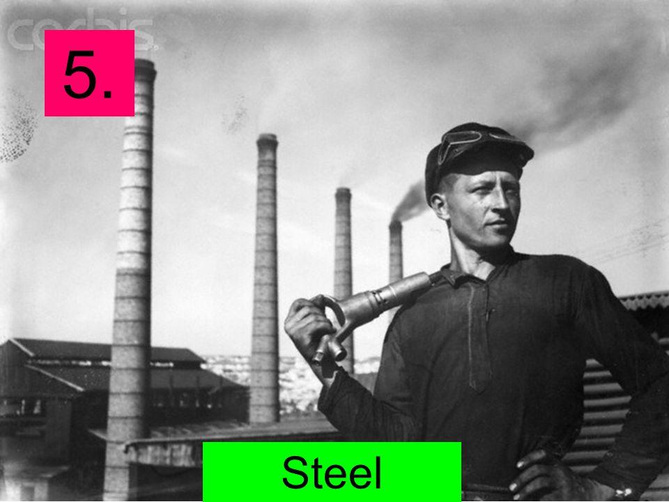 5. Steel