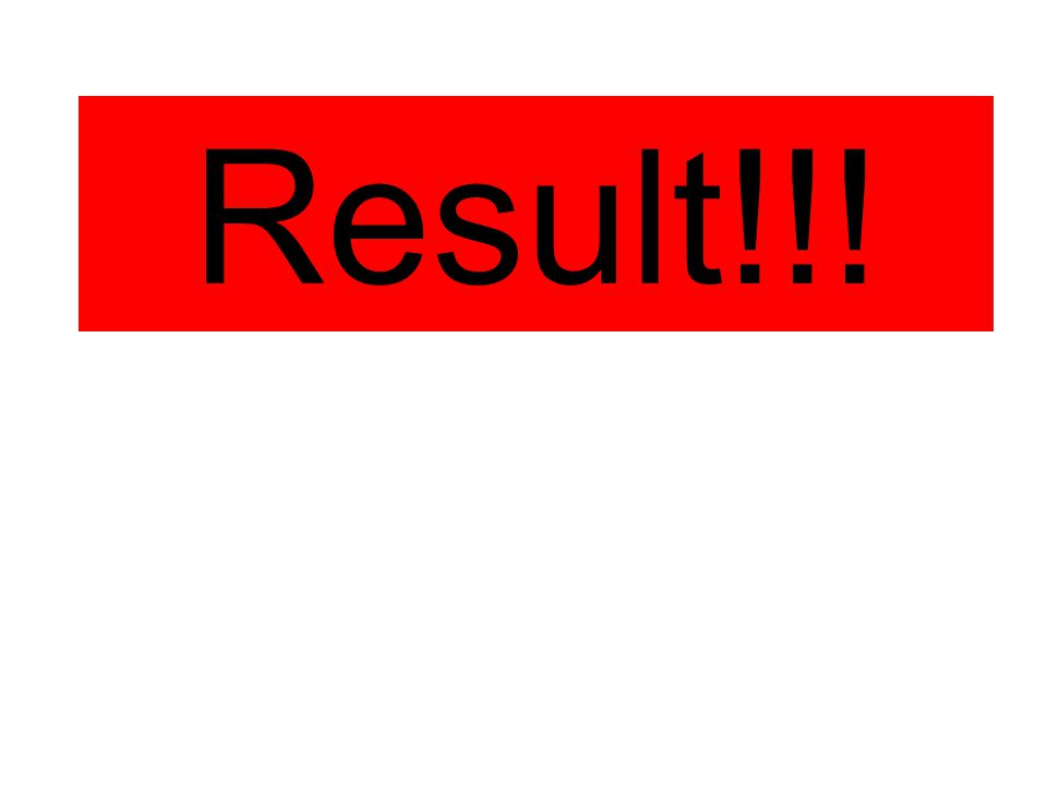 Result!!!
