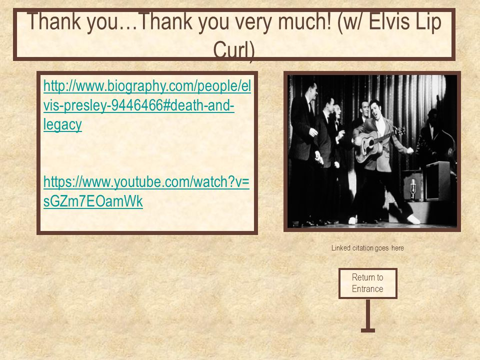 Thank you…Thank you very much! (w/ Elvis Lip Curl)