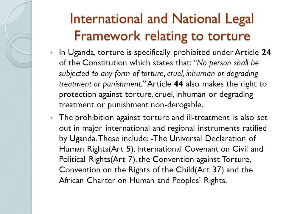 International and National Legal Framework relating to torture