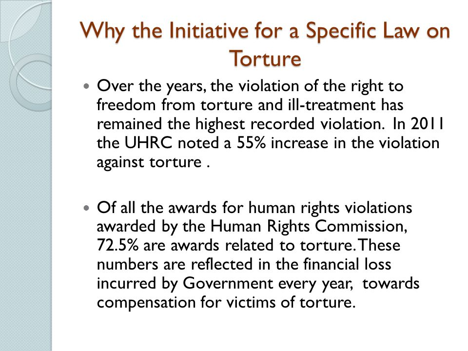 Why the Initiative for a Specific Law on Torture