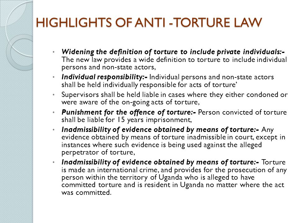 HIGHLIGHTS OF ANTI -TORTURE LAW