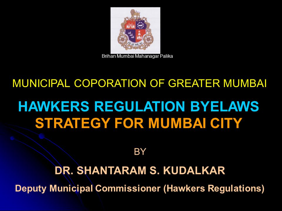 HAWKERS REGULATION BYELAWS STRATEGY FOR MUMBAI CITY