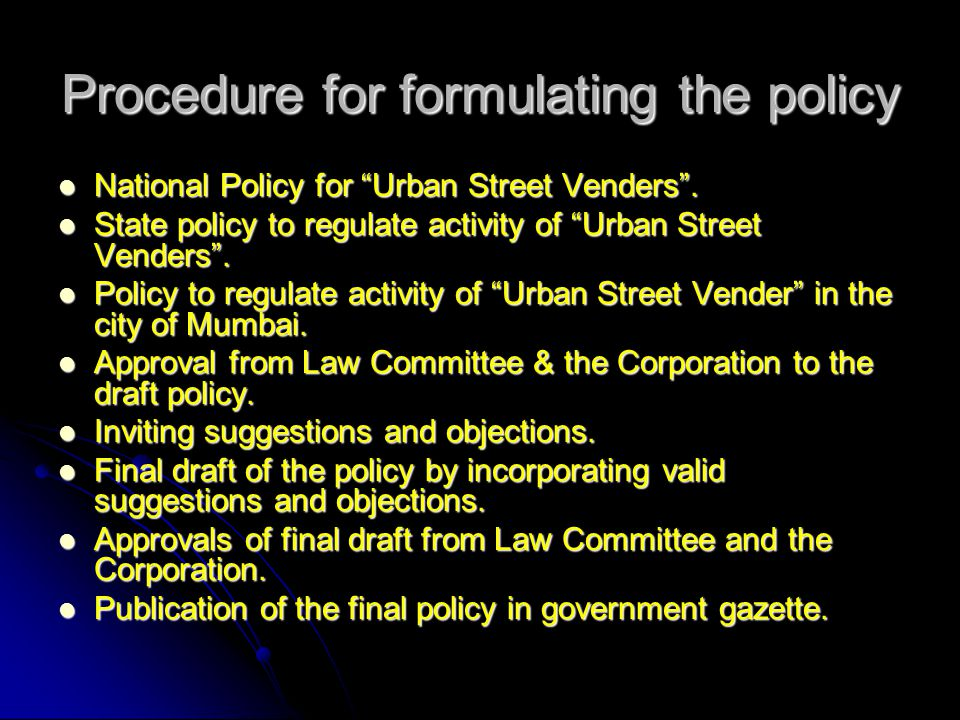 Procedure for formulating the policy