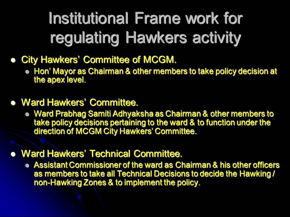 Institutional Frame work for regulating Hawkers activity