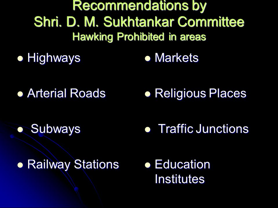 Recommendations by Shri. D. M