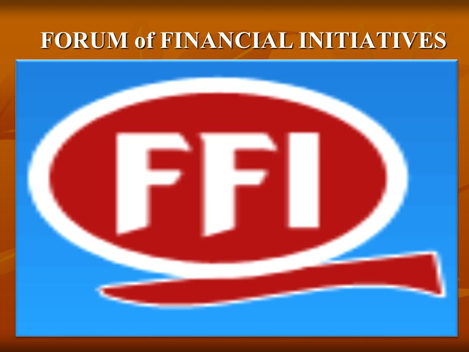 FORUM of FINANCIAL INITIATIVES