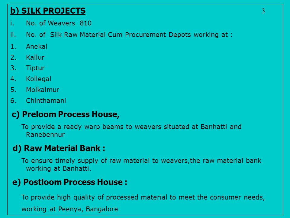 b) SILK PROJECTS d) Raw Material Bank :