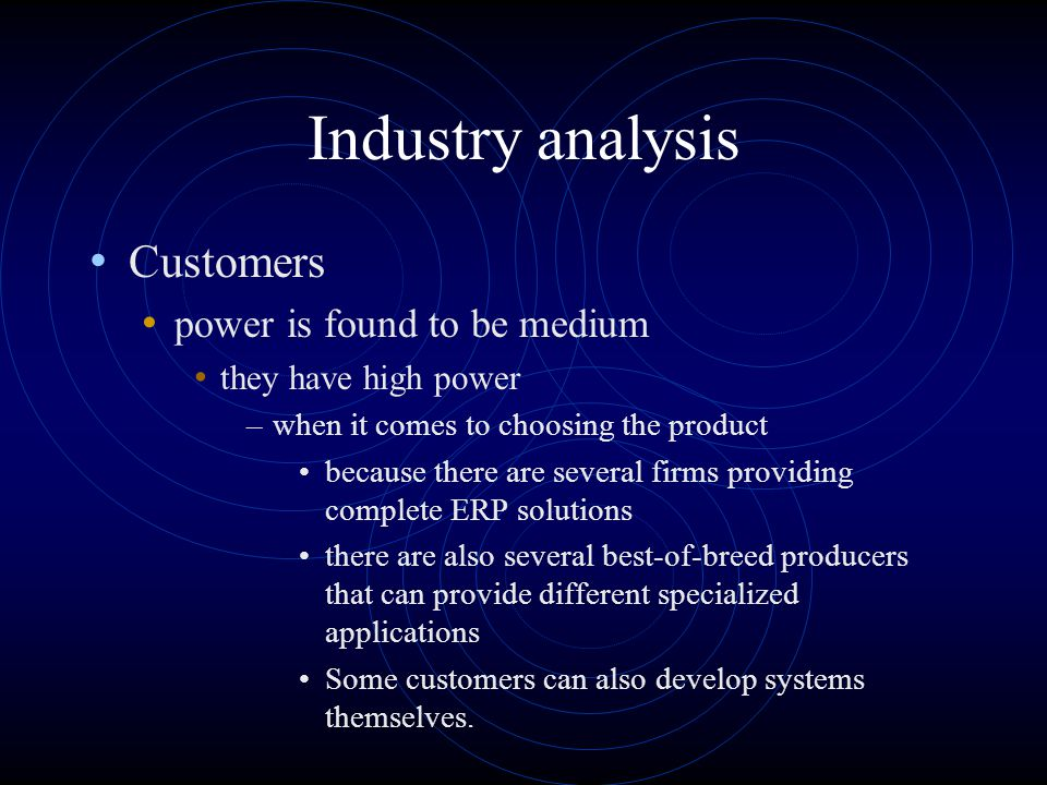 Industry analysis Customers power is found to be medium
