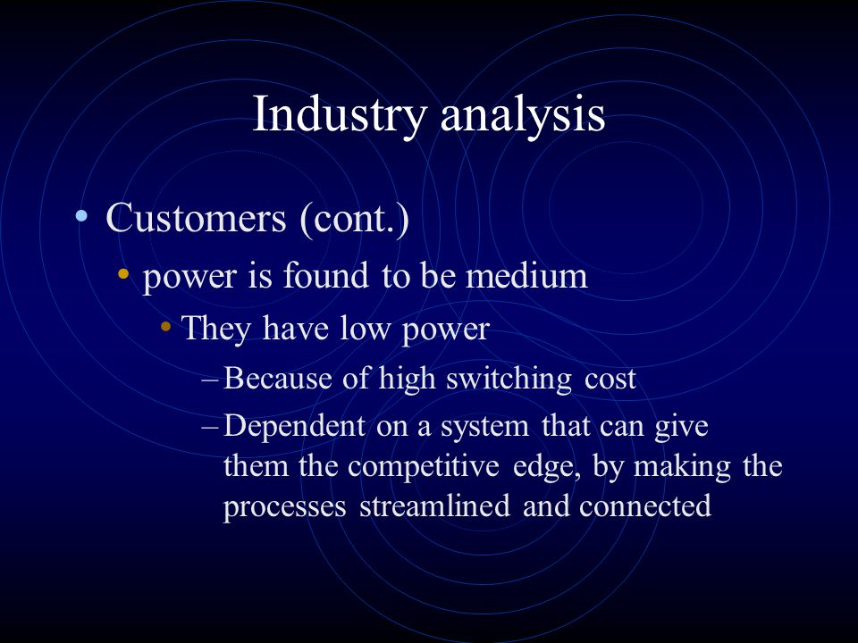 Industry analysis Customers (cont.) power is found to be medium