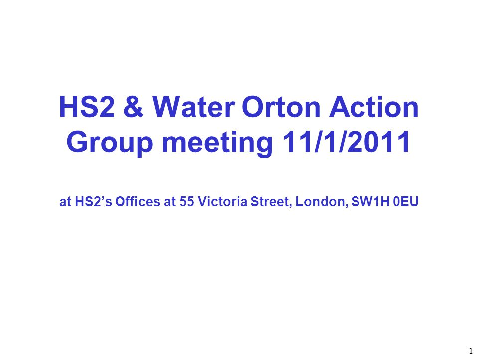 HS2 & Water Orton Action Group meeting 11/1/2011 at HS2's Offices at 55 Victoria Street, London, SW1H 0EU