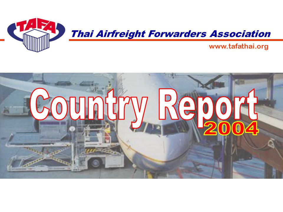 Country Report 2004 Thai Airfreight Forwarders Association