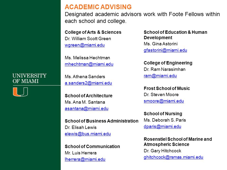ACADEMIC ADVISING Designated academic advisors work with Foote Fellows within each school and college.