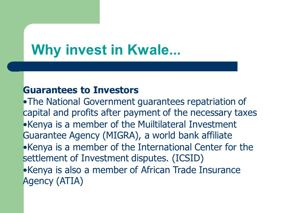 Why invest in Kwale... Guarantees to Investors