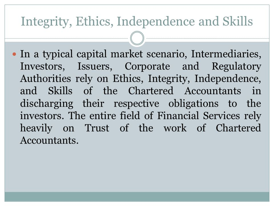 Integrity, Ethics, Independence and Skills