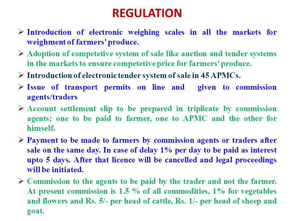 REGULATION Introduction of electronic weighing scales in all the markets for weighment of farmers produce.