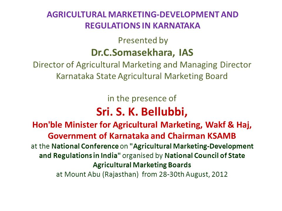 AGRICULTURAL MARKETING-DEVELOPMENT AND REGULATIONS IN KARNATAKA