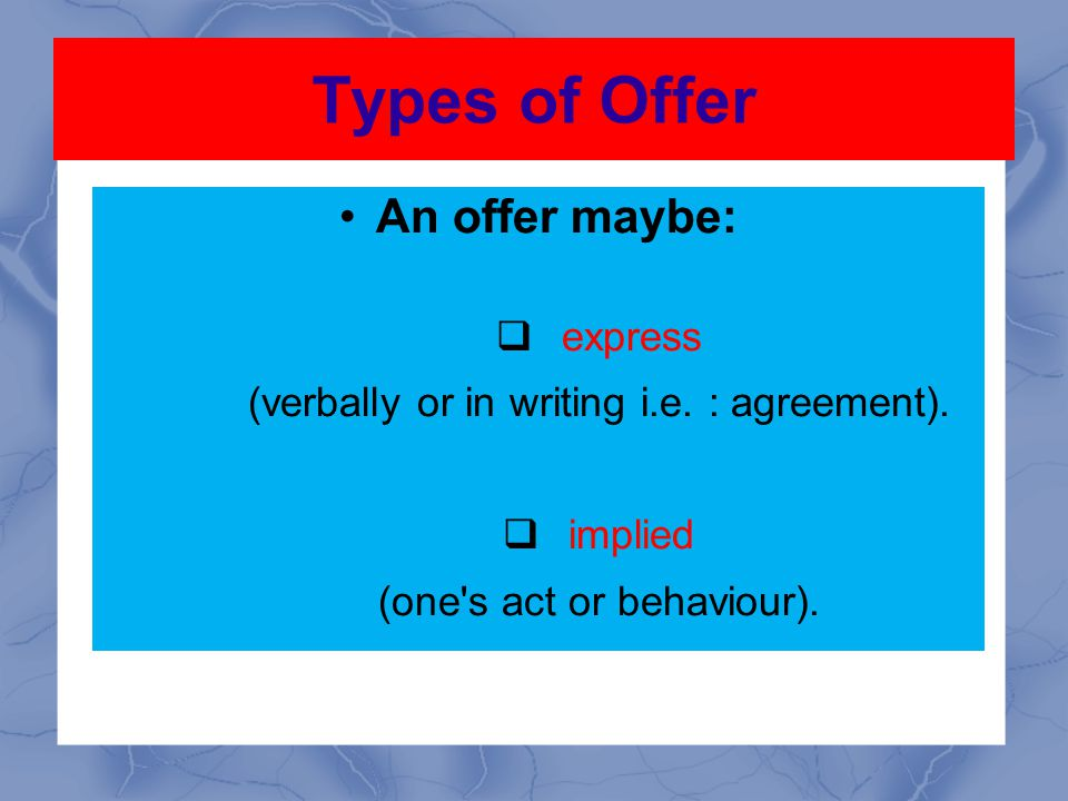 Types of Offer An offer maybe: express