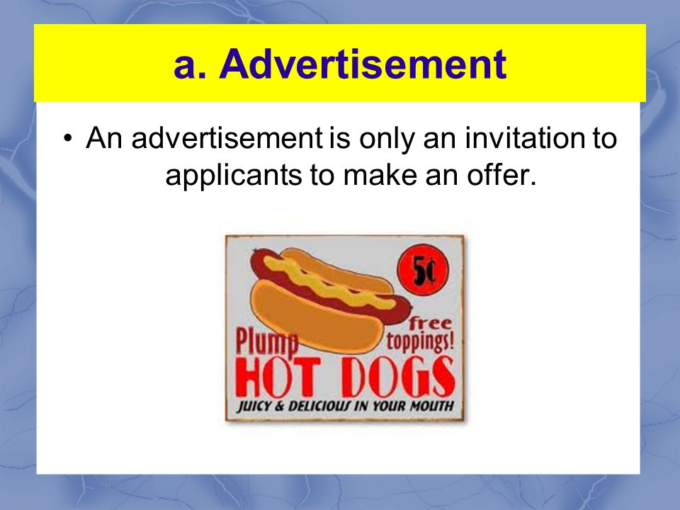 An advertisement is only an invitation to applicants to make an offer.
