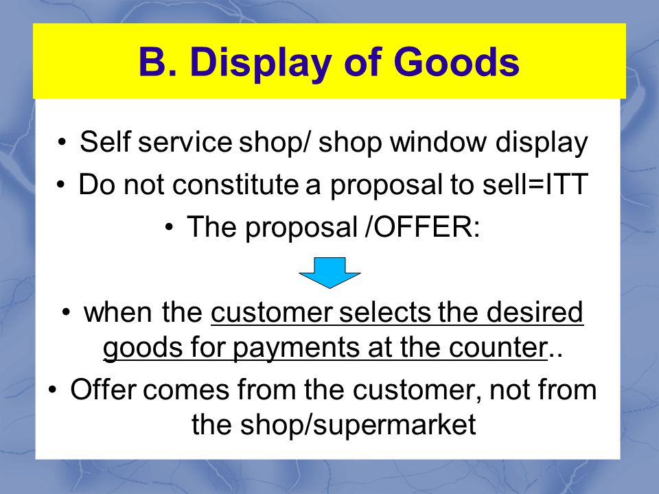 B. Display of Goods Self service shop/ shop window display