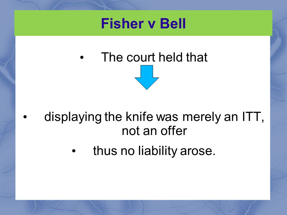 Fisher v Bell The court held that