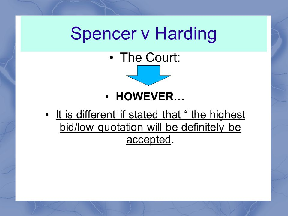 Spencer v Harding The Court: HOWEVER…