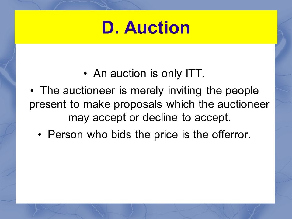 Person who bids the price is the offerror.